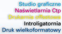 Studio graficzne, naświetlarnia Ctp, Drukarnia offsetowa, Introligatornia, Druk wielkoformatowy